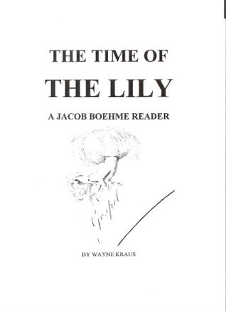 The Time of the Lily: A Jacob Boehme Reader