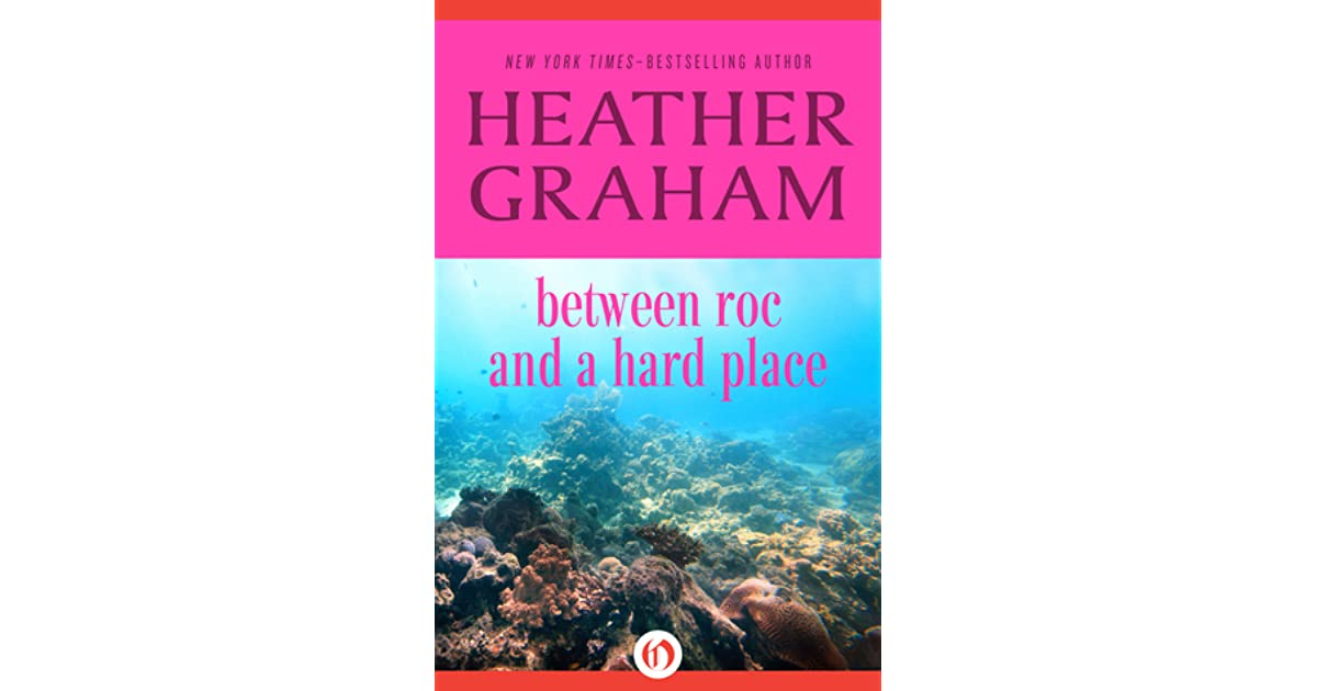 Between roc and a hard place by heather graham fandeluxe PDF