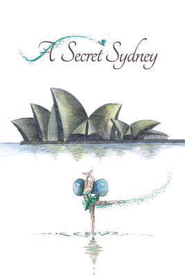 A Secret Sydney by Kristine Valenzuela