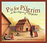 P Is for Pilgrim: A Thanksgiving Alphabet (Discover America State By State. Alphabet Series)