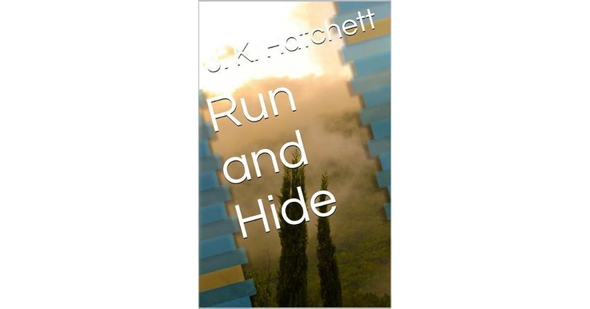 Run And Hide By Jk Hatchett