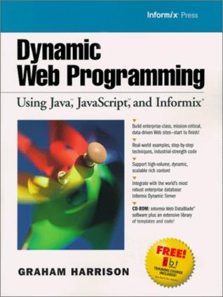 Dynamic Web Programming Using Java, JavaScript, and Informix