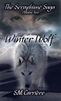 The Winter Wolf (The Serahpimé Saga, Volume 2)