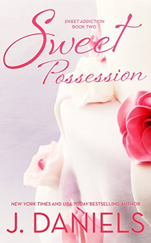 Sweet Possession by J.  Daniels