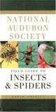 National Audubon Society Field Guide to Insects and Spiders: North America