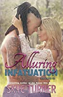 Alluring Infatuation (Bayou Stix #4)