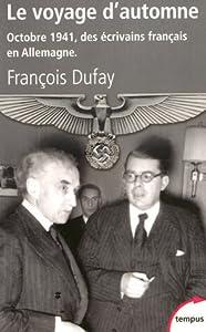 Le voyage d'automne : octobre 1941, des écrivains français en Allemagne