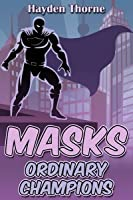 Masks: Ordinary Champions