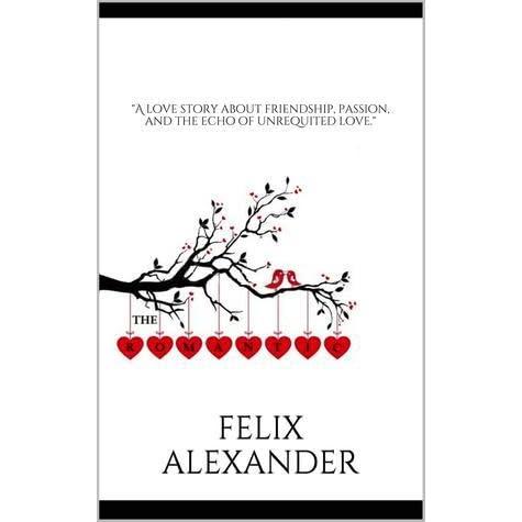 The Romantic By Felix Alexander
