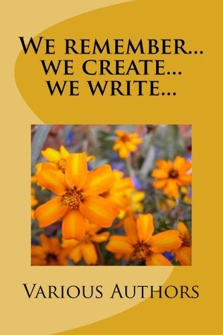 We remember...we create...we write...  by  Various