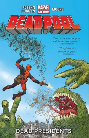 Deadpool, Volume 1: Dead Presidents by Brian Posehn