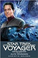 Star Trek Voyager - Geistreise 1 (Alte Wunden)