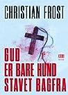 Gud er bare hund stavet bagfra (Erik Otto Falster, #1)