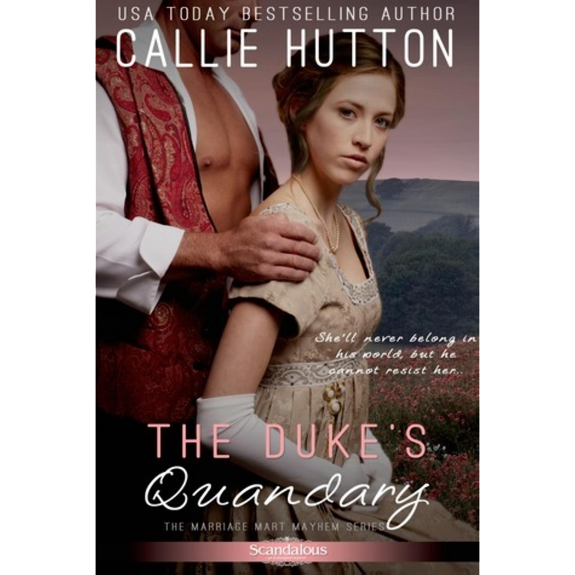The Duke's Quandary (Marriage Mart Mayhem #2) by Callie Hutton