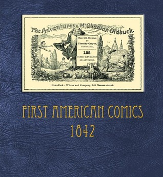 The Adventures of Mr. Obadiah Oldbuck; First American Comics - 1842