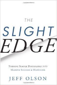 The Slight Edge  Turning Simple Discipline - Jeff Olson