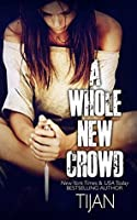 A Whole New Crowd (A Whole New Crowd, #1)