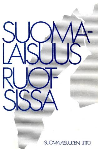 Suomalaisuus Ruotsissa – Ruotsinsuomalaisten kulttuurin ongelmia