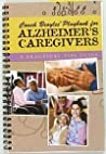 Coach Broyles' Playbook for Alzheimer's Caregivers: A Practical Tips Guide + Bonus Tips & Strategies
