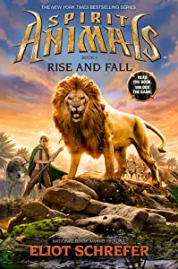 Rise and Fall (Spirit Animals, #6)