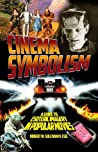 Cinema Symbolism: A Guide to Esoteric Imagery in Popular Movies