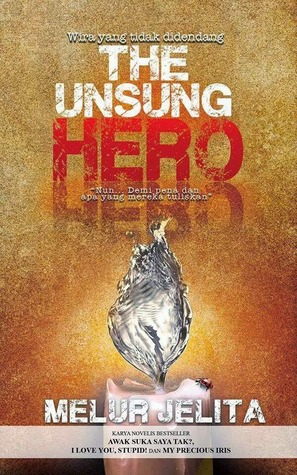 The Unsung Hero by Melur Jelita