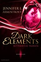 Bittersüße Tränen (The Dark Elements, #0.5)