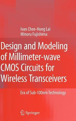 Design and Modeling of Millimeter-Wave CMOS Circuits for Wireless Transceivers: Era of Sub-100nm Technology