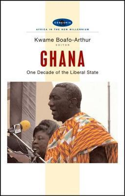 Ghana One Decade of the Liberal State (Africa in the New Millennium)