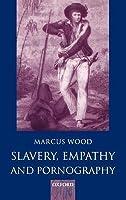 Slavery, Empathy and Pornography