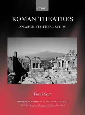 Roman Theatres: An Architectural Study. Oxford Monogrpahs on Classical Archaeology