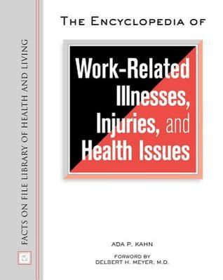Encyclopedia of Work-Related Illnesses injuries and