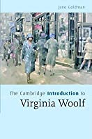 Cambridge Introduction to Virginia Woolf, The. Cambridge Introductions to Literature.