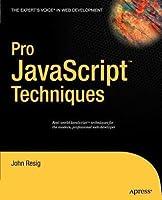 Pro JavaScript Techniques. the Expert's Voice in Web Development.