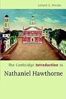 Cambridge Introduction to Nathaniel Hawthorne, The. Cambridge Introductions to Literature.