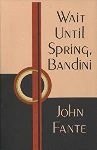 Wait Until Spring, Bandini (The Saga of Arturo Bandini, #1)