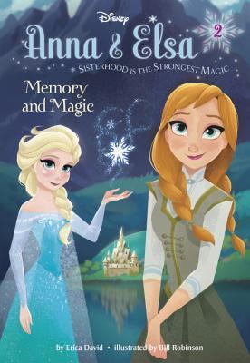 Memory and Magic (Disney Frozen: Anna & Elsa, #2)