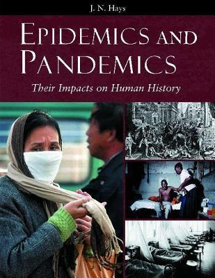 Epidemics and Pandemics by J N Hays