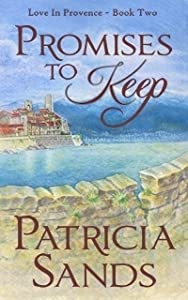 Promises To Keep: A Novel (Love In Provence Series, #2)