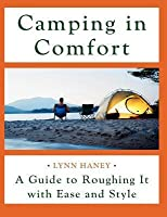 Camping in Comfort: A Guide to Roughing It with Ease and Style