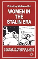 Women in the Stalin Era. Studies in Russian and East European History and Society
