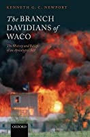 Branch Davidians of Waco: The History and Beliefs of an Apocalyptic Sect