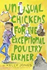Unusual Chickens for the Exceptional Poultry Farmer (Unusual Chickens #1)