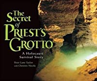 The Secret of Priest's Grotto: A Holocaust Survival Story