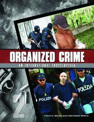 Organized Crime: From Trafficking to Terrorism [2 Volumes]