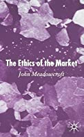 The Ethics of the Market
