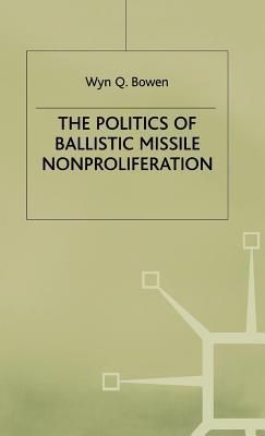 The Politics of Ballistic Missile Nonproliferation