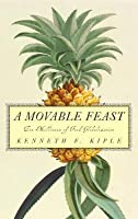 A Movable Feast: Ten Millennia of Food Globalization