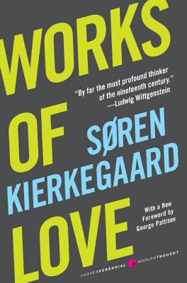 Works of Love by Søren Kierkegaard