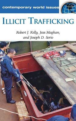 Illicit Trafficking: A Reference Handbook